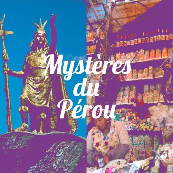 Mystères du Pérou