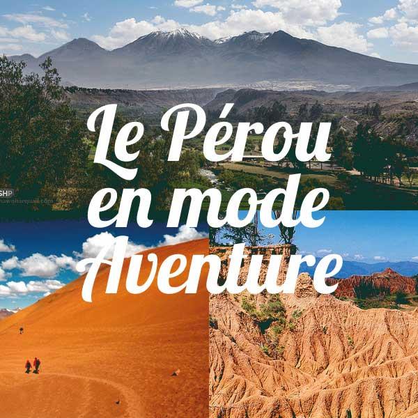Le Pérou en mode aventure